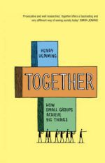 Henry Hemmings - Together How Small Groups  Achieve Big Things