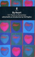 By Heart - 101 Poems to Remember by Ted Hughes