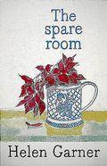 Helen Garner  - The Spare Room